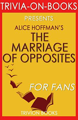 The Marriage of Opposites  By Alice Hoffman  Trivia On Books  PDF
