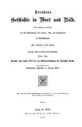 Preussens Geschichte in Wort und Bild: mit besonderer Rücksicht auf die Entwicklung von Kultur, Sitte und Geisteleben in Deutschland ...
