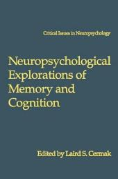 Neuropsychological Explorations of Memory and Cognition: Essay in Honor of Nelson Butters