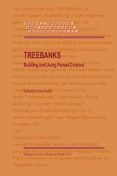 Treebanks: Building and Using Parsed Corpora