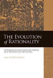 The Evolution of Rationality: Interdisciplinary Essays in Honor of J. Wentzel Van Huyssteen