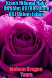 Kisah Hikayat Nabi Ibrahim AS (Abraham AS) Dalam Islam