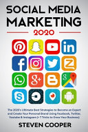 Social Media Marketing: The 2020's Ultimate Best Strategies to Become an Expert and Create Your Personal Brand Using Facebook, Twitter, Youtub