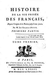 Histoire De La Vie Privée Des Français: Depuis l'origine de la Nation jusqu'à nos jours, Volume1,Numéro1