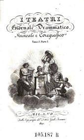 I Teatri Giornale drammatico musicale e coregrafico. Red. G. Ferrario e G. Barbieri: Volume 1