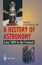 A History of Astronomy: from 1890 to the Present