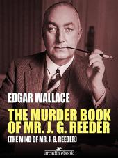 The Murder Book of Mr. J. G. Reeder (The Mind of Mr. J. G. Reeder)