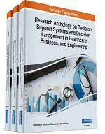 Research Anthology on Decision Support Systems and Decision Management in Healthcare, Business, and Engineering