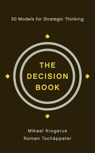 The Decision Book  50 Models for Strategic Thinking Book