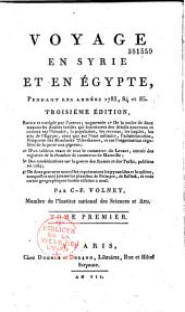 Voyage en Syrie et en Egypte pendant les années 1783, 1784 et 1785...