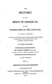 The History of the Reign of George III, to the Termination of the Late War: To which is Prefixed, a View of the Progressive Improvement of England, in Prosperity and Strength, to the Accession of His Majesty ...