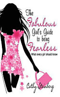 The Fabulous Girl s Guide to Being Fearless PDF