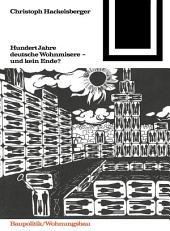 Hundert Jahre deutsche Wohnmisere und kein Ende?