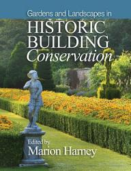 Gardens and Landscapes in Historic Building Conservation PDF