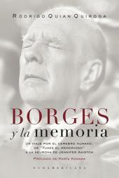 """Borges y la memoria: Un viaje por el cerebro humano. De """"Funes el memorioso"""" a la neurona de Jennifer"""