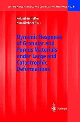 Dynamic Response of Granular and Porous Materials under Large and Catastrophic Deformations PDF