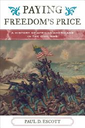 Paying Freedom's Price: A History of African Americans in the Civil War