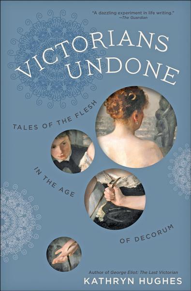 Download Victorians Undone Book