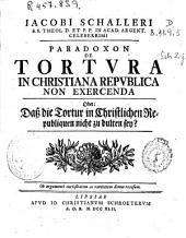 Iacobi Schalleri ... Paradoxon de tortura in christiana republica non exercenda