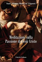 Meditazioni sulla Passione di Gesù Cristo