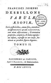 Francisci Josephi Desbillons Fabulae Aesopiae, curis posterioribus... emendatae. Accesserunt plus quam CLXX novae... et index copiosus...
