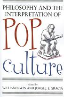 Philosophy and the Interpretation of Pop Culture PDF
