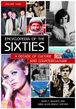 Encyclopedia of the Sixties: A Decade of Culture and Counterculture [2 volumes]