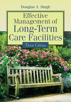 Effective Management of Long Term Care Facilities PDF