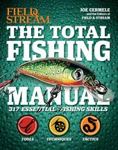 The Total Fishing Manual: 317 Essential Fishing Skills