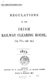 Regulations of the Irish railway clearing house (23 Vict., c. 29).