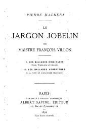 Le jargon jobelin de maistre François Villon