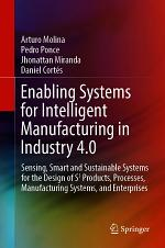 Enabling Systems for Intelligent Manufacturing in Industry 4.0