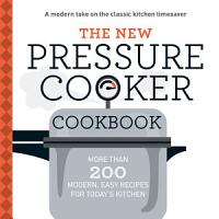 The New Pressure Cooker Cookbook PDF