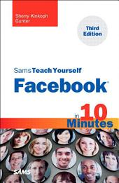 Sams Teach Yourself Facebook in 10 Minutes: Edition 3