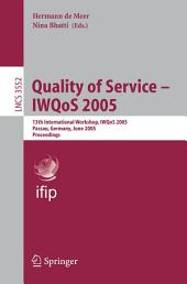 Quality of Service – IWQoS 2005: 13th International Workshop, IWQoS 2005, Passau, Germany, June 21-23, 2005. Proceedings