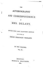 The Autobiography and Correspondence of Mrs. Delaney, Rev. from Lady Llanover's Edition: Volume 2