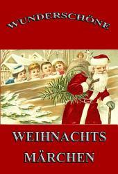 Wunderschöne Weihnachtsmärchen (Märchen der Welt)