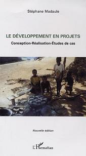 Le développement en projets: Conception-Réalisation-Etudes de cas (nouvelle édition)