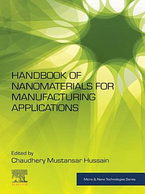 Handbook of Nanomaterials for Manufacturing Applications