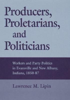 Producers  Proletarians  and Politicians PDF