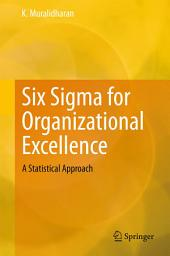 Six Sigma for Organizational Excellence: A Statistical Approach