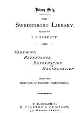 The Swedenborg Library: Free-will, repentance, reformation and regeneration