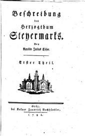 Beschreibung des Herzogthum Steyermarks: Band 1