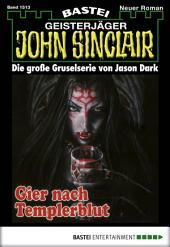 John Sinclair - Folge 1513: Gier nach Templerblut