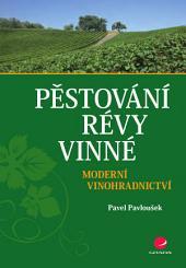 Pěstování révy vinné: Moderní vinohradnictví
