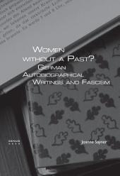Women Without a Past?: German Autobiographical Writings and Fascism
