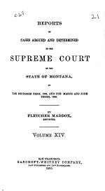 Reports of Cases Argued and Determined in the Supreme Court of the State of Montana ...