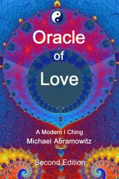 Oracle of Love: A Modern I Ching - Second Edition