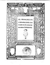 Io. Francisci Pici Mirandulæ domini et Conc. comitis & c. De animæ immortalitate digressio