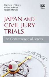 Japan and Civil Jury Trials: The Convergence of Forces